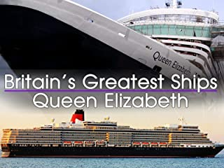 Britain's Greatest Ships: The Queen Elizabeth