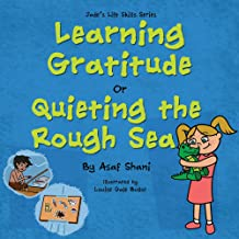 Kids book on feelings: Life Skills Series – Learning Gratitude OR Quieting the Rough Sea: A kids book on feelings, children's books by age 3 5, i can read ... preschool (Children's Life Skills Series 8)