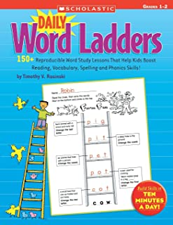 Daily Word Ladders: Grades 1 2: 150+ Reproducible Word Study Lessons That Help Kids Boost Reading, Vocabulary, Spelling and Phonics Skills!