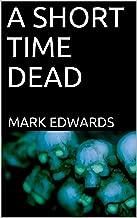 A SHORT TIME DEAD
