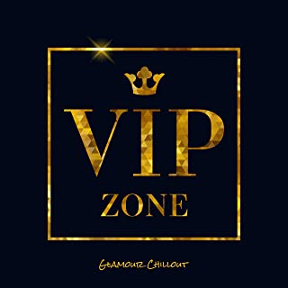 Glamour Chillout VIP Zone: 2019 Chill Out Selection of Best Party Beats, Elegant Celebrity Meeting, Hot Dance Mix of Deep Pumping Beats & Sweet Melodies