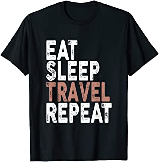 Eat Sleep Travel Repeat T-shirt | Wanderlust, Cruise Tee T-Shirt
