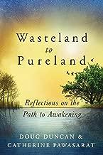 Wasteland to Pureland: Reflections on the Path to Awakening