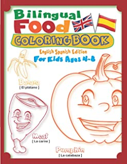 Bilingual Food Coloring Book for Kids Ages 4-8 (Spanish English Edition): Learn Spanish for Kids Workbook with 40 Unique C...