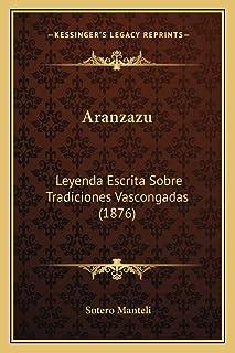 Aranzazu: Leyenda Escrita Sobre Tradiciones Vascongadas (1876)