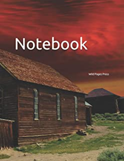 Notebook: ghost town haunted hauntings California Bodie ghosts ghostly supernatural paranormal