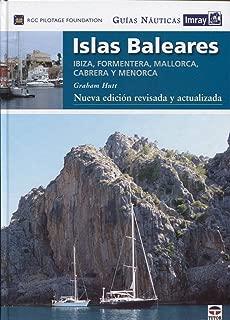 Islas Baleares : Ibiza, Formentera, Mallorca, Caberea y Menorca