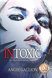 Intoxic (Alison Hayes Journey)