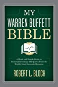 My Warren Buffett Bible: A Short and Simple Guide to Rational Investing: 292 Quotes From the World's Most Successful Investor