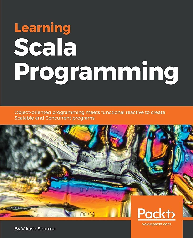 貨物手がかりスイス人Learning Scala Programming: Object-oriented programming meets functional reactive to create Scalable and Concurrent programs