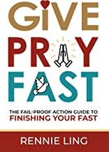Give Pray Fast: The Fail-Proof Action Guide to Prayer and Fasting