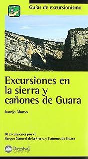 Excursiones en la Sierra y cañones de guara (Guias De Excursionismo)