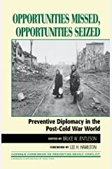Opportunities Missed, Opportunities Seized: Preventive Diplomacy in the PostDCold War World (Carnegie Commission on Preventing Deadly Conflict) Kindle Edition