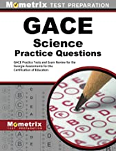 GACE Science Practice Questions: GACE Practice Tests & Exam Review for the Georgia Assessments for the Certification of Educators