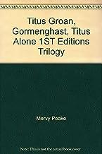 Titus Groan, Gormenghast, Titus Alone 1ST Editions Trilogy