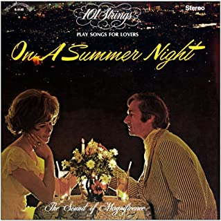 101 Strings Play Songs for Lovers on a Summer Night Remastered from the Original Master Tapes