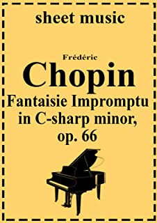 Fantaisie Impromptu in C-sharp minor, Op. 66 (Complete works of Frederic Chopin Book 6)