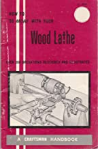 How to Do More With Your Wood Lathe (A Craftsman Handbook)
