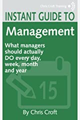 Management: What managers should DO every day, week, month and year (Instant Guides) Kindle Edition