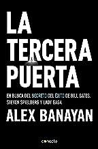 La tercera puerta: En busca del secreto del éxito de Bill Gates, Steven Spielberg y Lady Gaga (Spanish Edition)