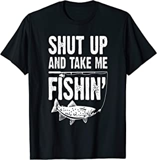 Shut Up And Take Me Fishing Funny Fishing Lovers T-Shirt