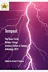 Tempest: The Inner Circle Writers' Group Science Fiction and Fantasy Anthology 2019 Kindle Edition