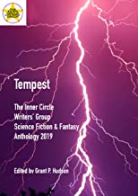 Tempest: The Inner Circle Writers' Group Science Fiction and Fantasy Anthology 2019