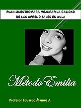 MÉTODO EMILIA: Plan Maestro para mejorar la Calidad de los Aprendizajes en Aula (Spanish Edition)