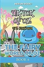 Tik-Tok Of Oz: The Fairy World Of Oz - Book 8 (Oz Complete Series)