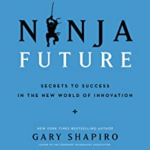 Ninja Future: How Innovation Will Change Our Lives and What We Can Do to Thrive