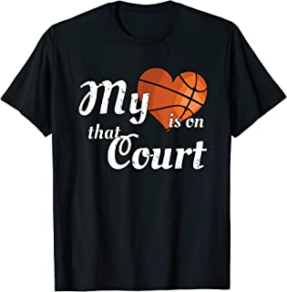 My Heart Is On That Court -Basketball Mom Dad T Shirt