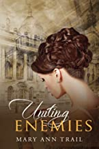 Uniting Enemies: A Historical Novel of 1801 (Enemy Series Book 1)
