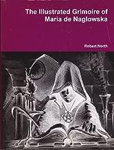 The Illustrated Grimoire of Maria de Naglowska