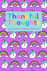 Thankful Thoughts: Gratitude Journal for Kids: Gratitude Journal with Prompts - Unicorns Paperback