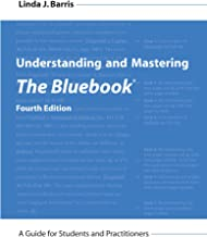 Understanding and Mastering The Bluebook: A Guide for Students and Practitioners, Fourth Edition PDF