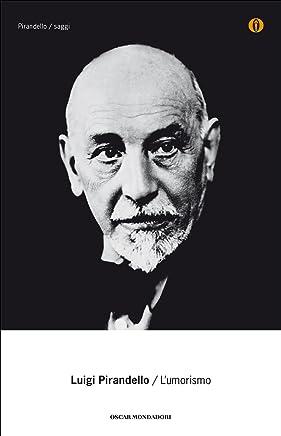 Lumorismo (Oscar tutte le opere di Luigi Pirandello Vol. 21)