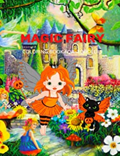 Magic Fairy Coloring Book: Fairyland Coloring with Adorable Fairy Girls, Magical Forest Animals, and Delightful Fantasy Sc...