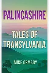 Palincashire Tales of Transylvania Kindle Edition
