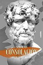 SOBRE LA CONSOLACIÓN (Spanish Edition)