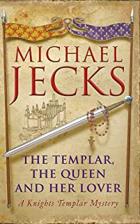 The Templar, the Queen and Her Lover (Last Templar Mysteries 24): Conspiracies and intrigue abound in this thrilling medie...
