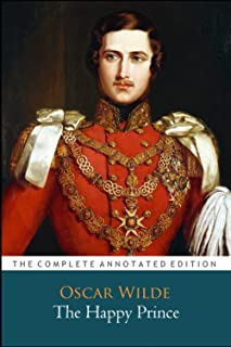 """The Happy Prince """" The Annotated Classic Edition"""""""