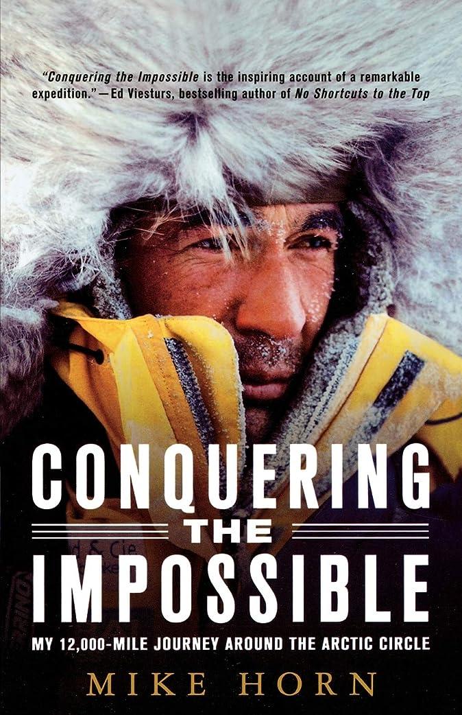 ヤング学士無人Conquering the Impossible: My 12,000-mile Journey Around the Arctic Circle