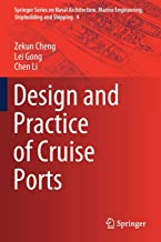 Design and Practice of Cruise Ports (Springer Series on Naval Architecture, Marine Engineering, Shipbuilding and Shipping, 4)