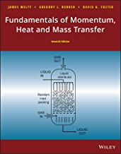 Fundamentals of Momentum, Heat, and Mass Transfer, 7th Edition