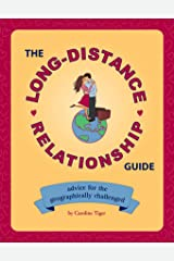 The Long-Distance Relationship Guide: Advice for the Geographically Challenged Kindle Edition