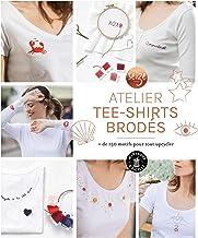 Livres Mon atelier tee-shirts brodés: + de 100 motifs pour tout upcylcer PDF