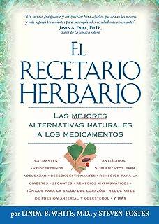 El Recetario Herbario: Las mejores alternativas naturales a los medicamentos (Spanish Edition)