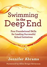 Swimming in the Deep End: Four Foundational Skills for Leading Successful School Initiatives (Managing Change Through Strategic Planning and Effective Leadership)