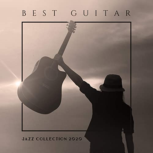 Best Guitar Jazz Collection 2020 Mellow Smooth Music Instrumental Jazz Music To Rest Guitar Jazz Chill Jazz Relaxation By Relaxing Jazz Music New York Jazz Lounge Relaxing Jazz Guitar Academy On