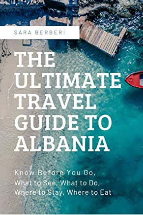 The Ultimate Guide to Albania Travel (English Edition)